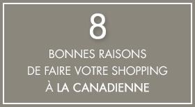 8 (bonnes) raisons de choisir La Canadienne